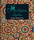 Millefiori Quilts by Willyne Hammerstein