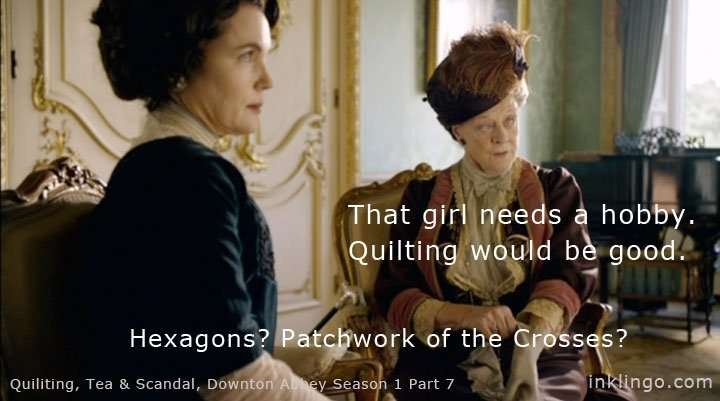 Inklingo Quilting Meme from Downton Abbey