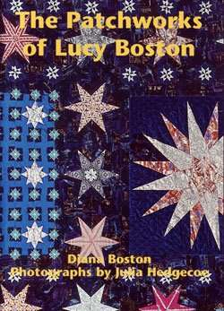 The Patchworks of Lucy Boston by Diana Boston